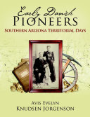 Early Danish Pioneers  Southern Arizona Territorial Days