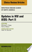 Updates in HIV and AIDS: Part II, An Issue of Infectious Disease Clinics,
