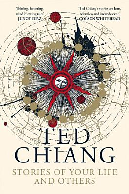 Book cover of 'Stories of Your Life and Others' by Ted Chiang