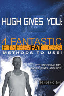 Hugh Gives You  TM  4 Fantastic Fitness Fat Loss Methods To Use