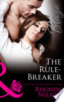 The Rule Breaker  Mills   Boon Blaze   Uniformly Hot   Book 36