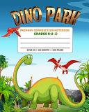 Primary Composition Notebook Grades K 2 Dino Park