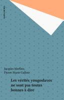 Les vérités yougoslaves ne sont pas toutes bonnes à dire Pdf/ePub eBook