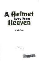 A Helmet Away from Heaven
