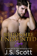 Billionaire Undaunted ~ Zane