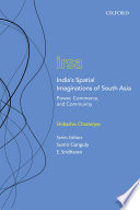 India S Spatial Imaginations Of South Asia