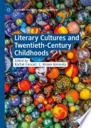 Literary Cultures and Twentieth Century Childhoods
