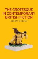 Grotesque Contemporary British Fiction