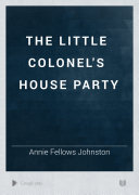 The Little Colonel's House Party