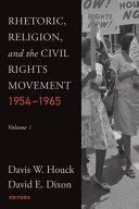 Rhetoric, Religion and the Civil Rights Movement, 1954-1965