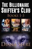 The Billionaire Shifter s Club Boxed Set  Books 1 3