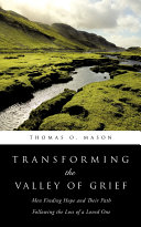 Transforming the Valley of Grief