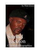 Celebrity Biographies - The Amazing Life Of Samuel Jackson - Famous Actors