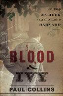 Blood & Ivy: The 1849 Murder That Scandalized Harvard Pdf/ePub eBook