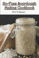 Pdf No-fuss Sourdough Making Cookbook_ All For The Beginners