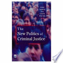 The New Politics of Criminal Justice