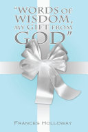 """Pdf """"Words of Wisdom, My Gift from God"""" Telecharger"""