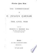 The Commentaries of C. Julius Caesar