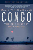 Congo : The Epic History of a People / David van Reybrouck ; translated from the Dutch by Sam Garret