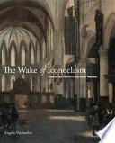 The Wake Of Iconoclasm
