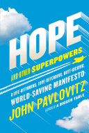 Hope and other superpowers: a life affirming, love-defending, butt-kicking, world-saving manifesto
