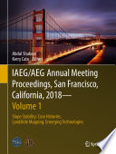 IAEG AEG Annual Meeting Proceedings  San Francisco  California  2018   Volume 1