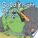 Good Knight  Deano Dragon