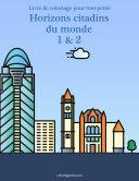 Pdf Livre de coloriage pour tout-petits Horizons citadins du monde 1 & 2 Telecharger