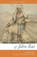 The Arctic Journals of John Rae