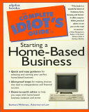 The Complete Idiot s Guide to Starting a Home based Business Book PDF