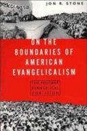 On the Boundaries of American Evangelicalism