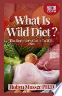 What Is Wild Diet ?