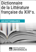 Dictionnaire de la Littérature française du XIXe s.