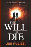 The Will to Die: A Novel of Suspense (Murder in a Small Town), a Thriller
