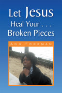 Let Jesus Heal Your     Broken Pieces