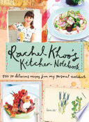 """Rachel Khoo's Kitchen Notebook: Over 100 Delicious Recipes from My Personal Cookbook"" by Rachel Khoo, David Loftus"