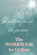 The Workbook for Girlboss: Ein Journal, Notizbuch Und Workbook F