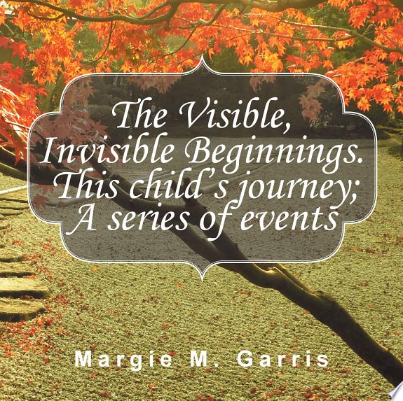 The Visible, Invisible Beginnings.