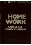 Home, Work, and Class Consciousness