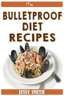 My Bulletproof Diet Recipes Book