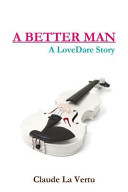 A Better Man   A Lovedare Story