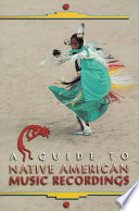 A Guide to Native American Music Recordings