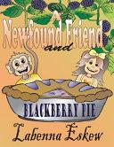A Newfound Friend and Blackberry Pie