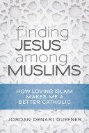Finding Jesus among Muslims