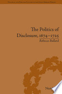 The Politics Of Disclosure 1674 1725