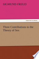"""Three Contributions to the Theory of Sex"" by Sigmund Freud"