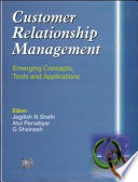 Customer Relationship Management  : Emerging Concepts, Tools, and Applications