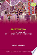 """""""Effectuation: Elements of Entrepreneurial Expertise"""" by Saras D. Sarasvathy"""