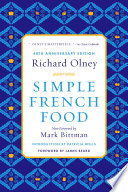 """Simple French Food 40th Anniversary Edition"" by Richard Olney, Mark Bittman, Patricia Wells, James Beard"