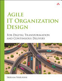 Agile IT Organization Design: For Digital Transformation and ...